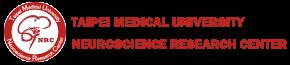 TAIPEI MEDICAL UNIVERSITY︱NEUROSCIENCE RESEARCH CENTER
